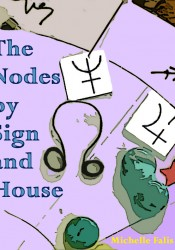 The Nodes by Sign and House
