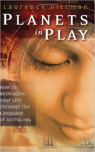Planets in Play How to Reimagine Your Life Through the Language of Astrology