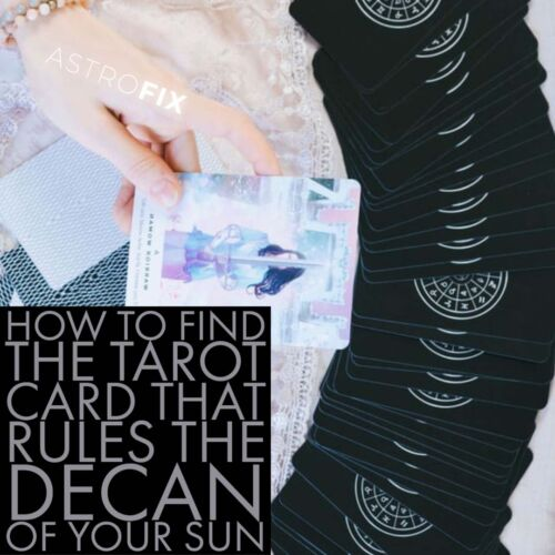 How to Find the Tarot Card that Rules the Decan of Your Sun AstroFix Astrology