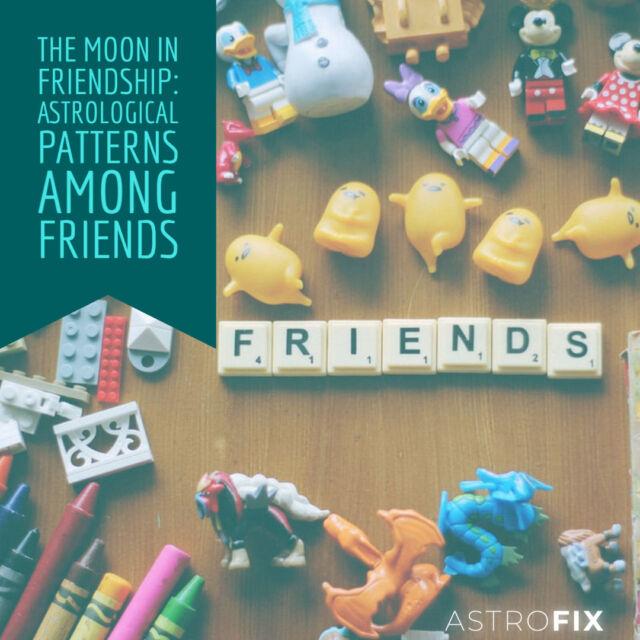 The Moon in Friendship_ Astrological Patterns Among Friends AstroFix.net