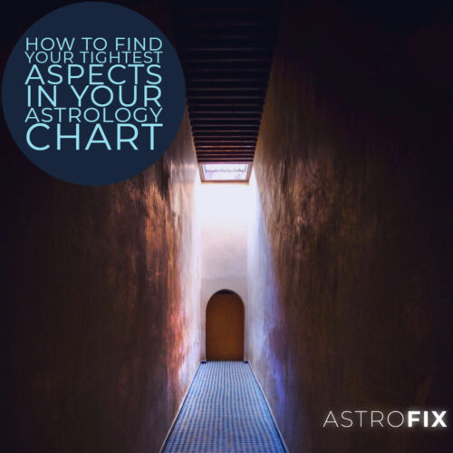 How to Find Your Tightest Aspects in Your Astrology Chart