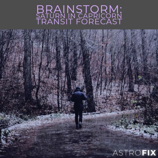 Brainstorm_ Saturn in Capricorn Transit Forecast