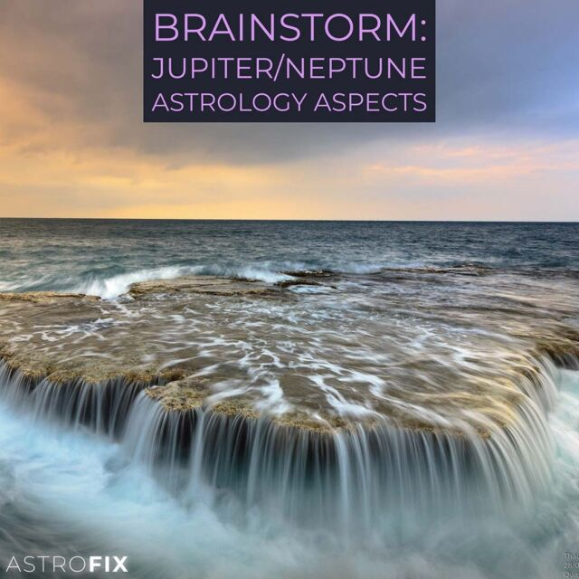 AstroFix Brainstorm_ Jupiter-Neptune Astrology Aspects (1)