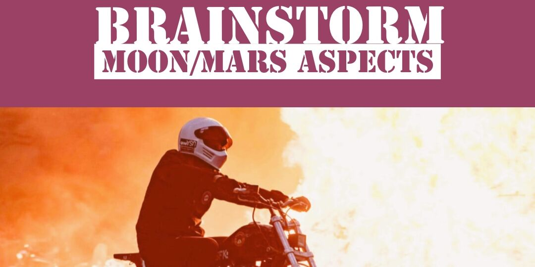 BRAINSTORM-MOON-MARS-ASPECTS-ASTROFIX-ASTROLOGY
