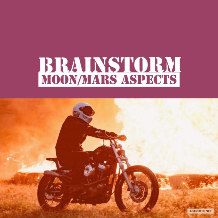 Brainstorm: Moon/Mars Astrology Aspects – AstroFix