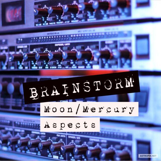 BRAINSTORM-MOON-MERCURY-ASPECTS-ASTROFIX-ASTROLOGY