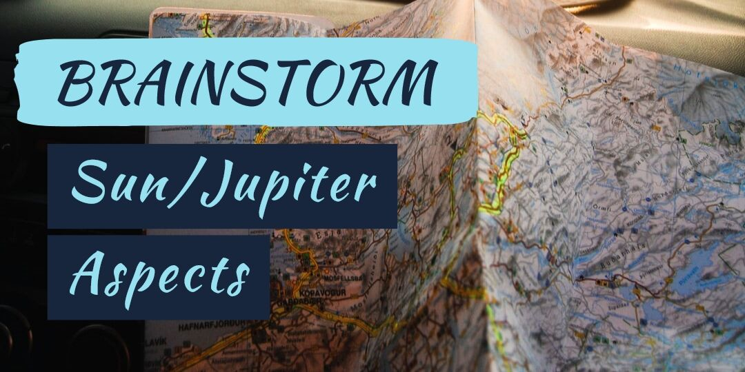 BRAINSTORM-SUN-JUPITER-ASPECTS-ASTROFIX-ASTROLOGY