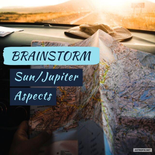 BRAINSTORM-SUN-JUPITER-ASPECTS-ASTROFIX-ASTROLOGY
