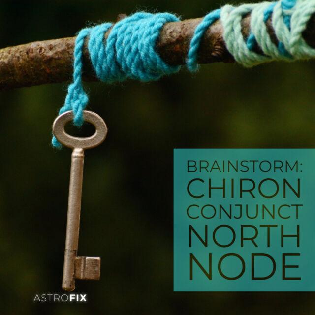 Brainstorm_ Chiron Conjunct North Node AstroFix (3)