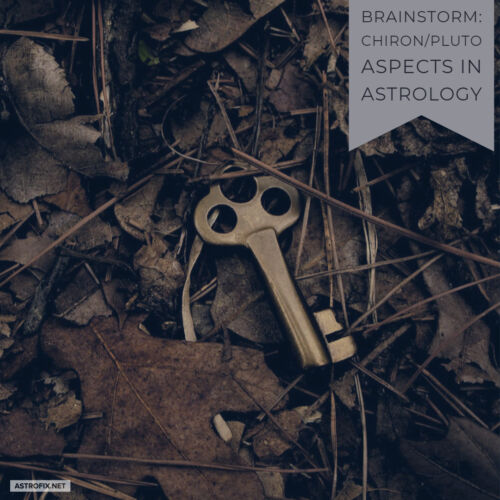 Brainstorm_ Chiron_Pluto Aspects in Astrology AstroFix
