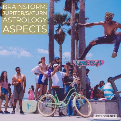 Brainstorm_ Jupiter_Saturn Astrology Aspects