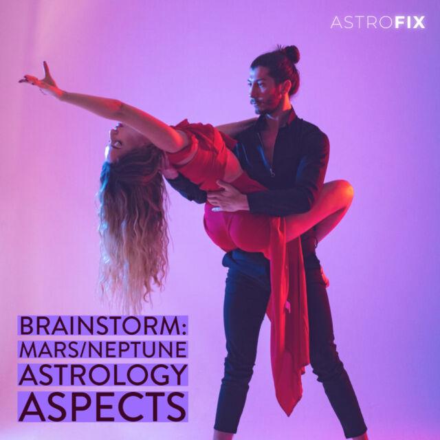Brainstorm_ Mars_Neptune Astrology Aspects AstroFix (2)