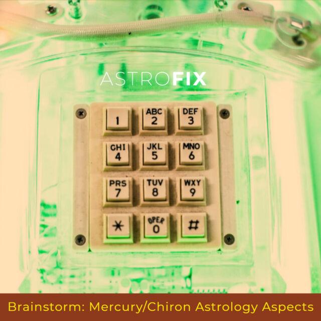 Brainstorm_ Mercury_Chiron Astrology Aspects