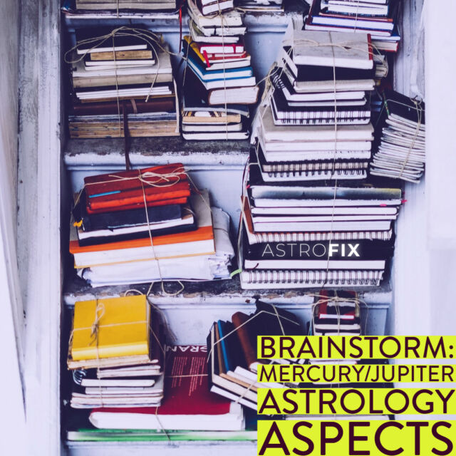 Brainstorm_ Mercury_Jupiter Astrology Aspects AstroFix