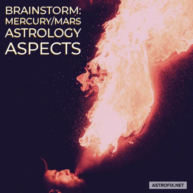 Brainstorm_ Mercury_Mars Astrology Aspects AstroFix (1)