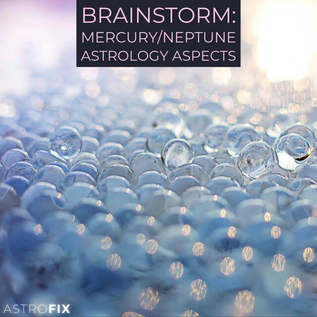 Brainstorm_ Mercury_Neptune Astrology Aspects