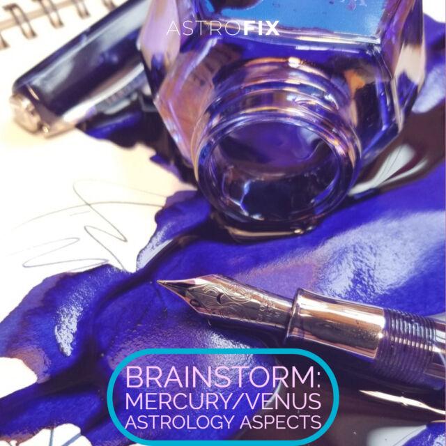 Brainstorm_ Mercury_Venus Astrology Aspects AstroFix (4)