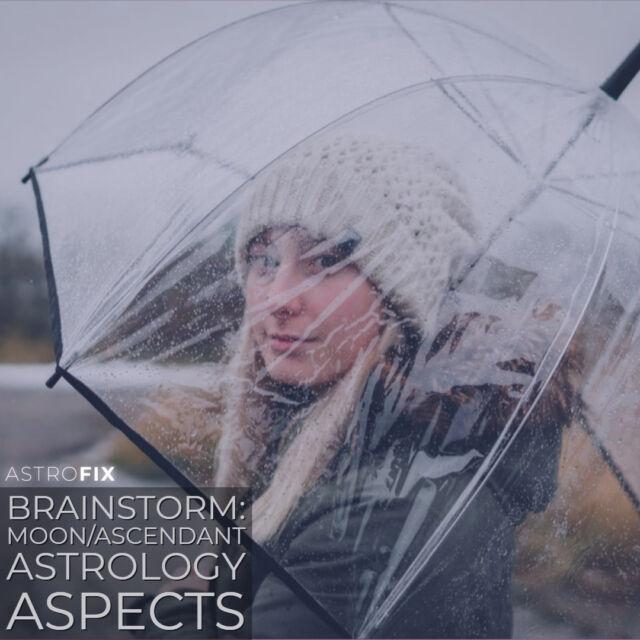 Brainstorm_ Moon_Ascendant Astrology Aspects AstroFix