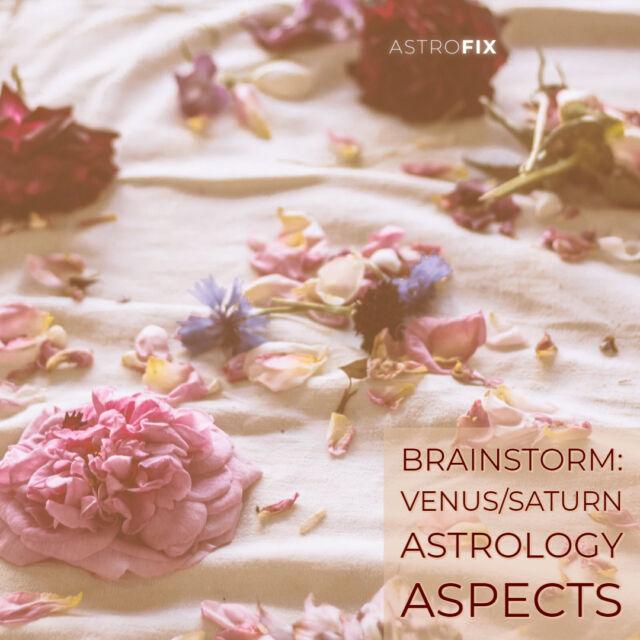 Brainstorm_ Venus_Saturn Astrology Aspects AstroFix (6)