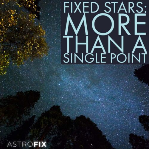 Fixed Stars_ More Than a Single Point in Astrology AstroFix