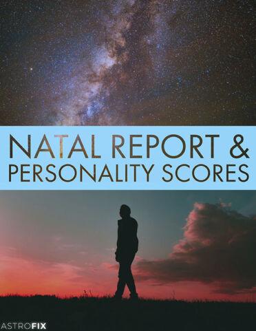 NATAL REPORT & PERSONALITY SCORES ASTROFIX ASTROLOGY REPORT