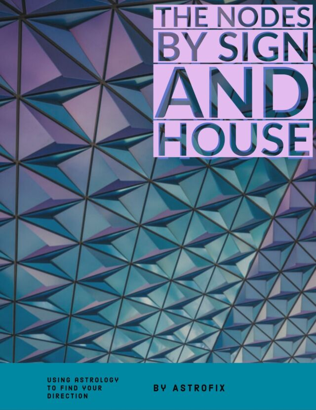 NODES BY SIGN AND HOUSE EBOOK ASTROFIX ASTROLOGY