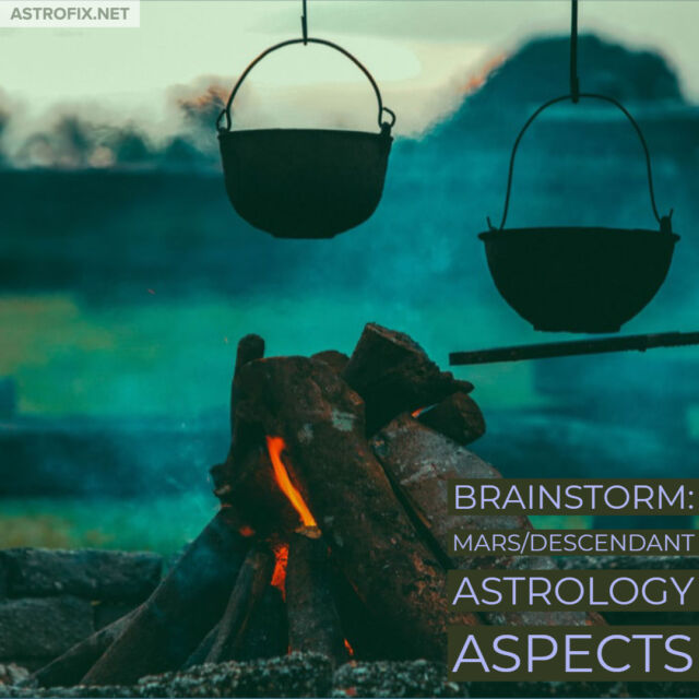 Brainstorm_ Mars_Descendant Astrology Aspects AstroFix (2)