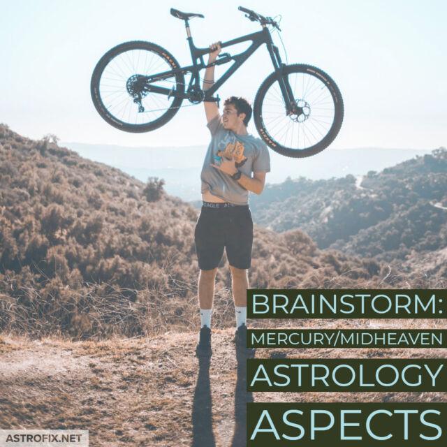 Brainstorm_ Mercury_Midheaven Astrology Aspects AstroFix (1)