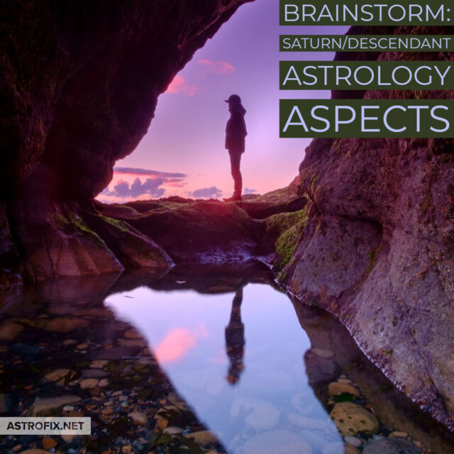 Brainstorm_ Saturn_Descendant Astrology Aspects Astrofix