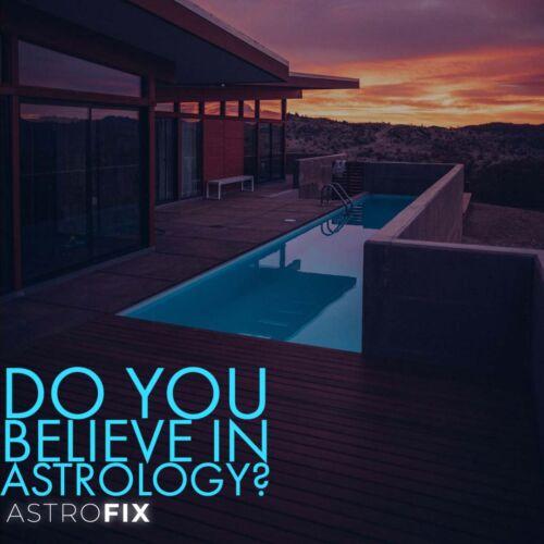 Do You Believe in Astrology_ AstroFix