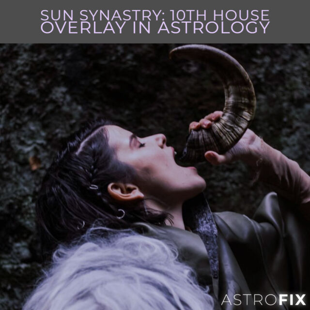 Sun Synastry_ 10th House Overlay in Astrology AstroFix