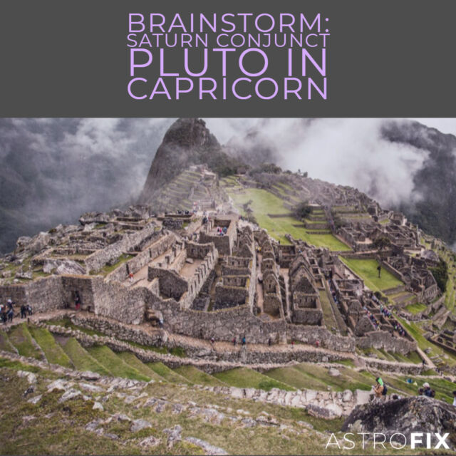 Brainstorm_ Saturn Conjunct Pluto in Capricorn AstroFix Astrology