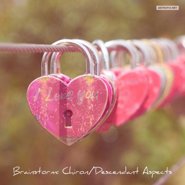 BRAINSTORM_ CHIRON DESCENDANT ASPECTS ASTROFIX ASTROLOGY