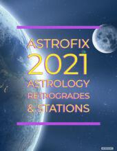 AstroFix 2021 astrology retrogrades and stations