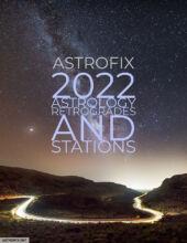 AstroFix 2022 Astrology Retrogrades and Stations
