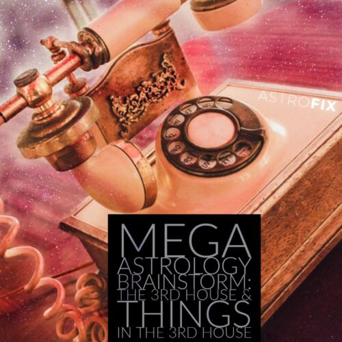 Mega Astrology Brainstorm_ The 3rd House and Planets in the 3rd House AstroFix Astrology