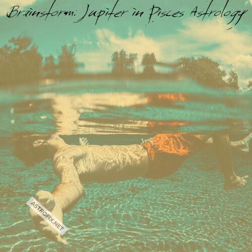 Brainstorm_ Jupiter in Pisces AstroFix.net floating in water