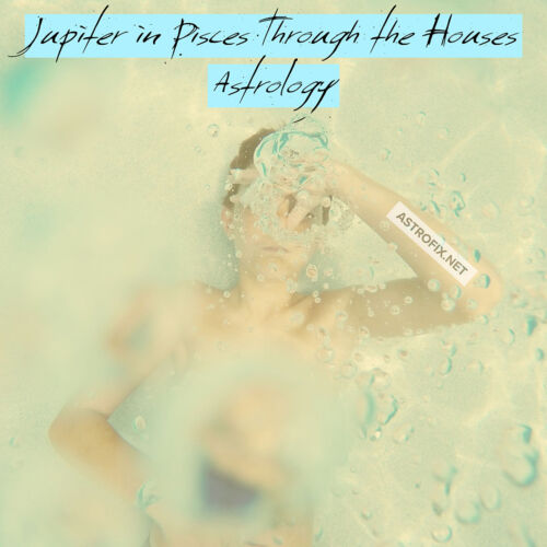 Jupiter in Pisces Through the Houses in Astrology AstroFix.net Holding your breath underwater